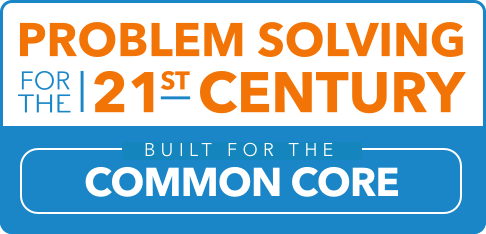 Problem Solving for the 21st Century: Built for the Common Core